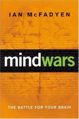 Mind Wars - The Battle for Your Brain