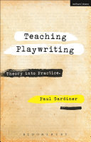Teaching Playwriting - Theory into Practice