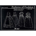 Patterns of Fashion - Englishwomens Dresses and Their Construction C. 1660-1860