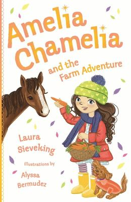 Amelia Chamelia and the Farm Adventure (#4)