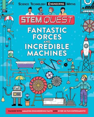 Fantastic Forces and Incredible Machines (STEM Quest)