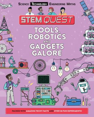 Tools, Robotics and Gadgets Galore (STEM Quest)