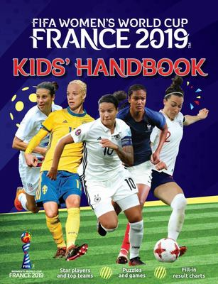 2019 FIFA Women's World Cup France: Kids' Handbook