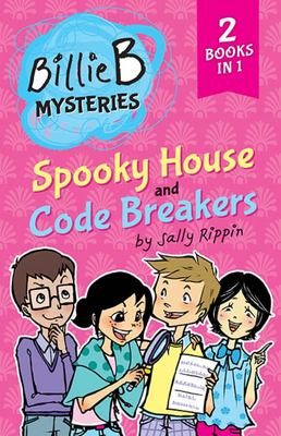 Spooky House & Code Breakers (Billie B Mysteries)
