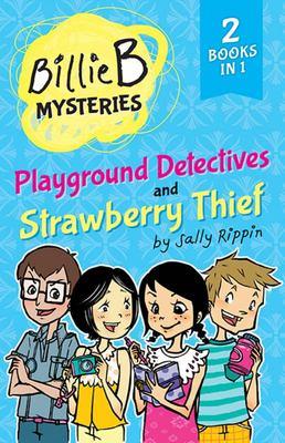 Playground Detectives & Strawberry Thief (Billie B Mysteries)