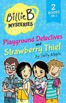 Playground Detectives & Strawberry Thief (Billie B Mysteries)