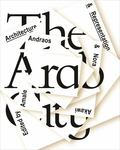 The Arab City: Architecture and Representation