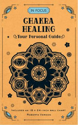 In Focus Chakra Healing - Your Personal Guide