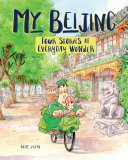 My Beijing - Four Stories of Everyday Wonder