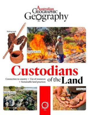 Australian Geographic Geography: Custodians of the Land