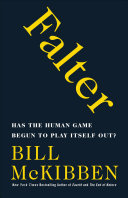 Falter - Has the Human Game Begun to Play Itself Out?