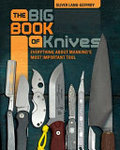 The Big Book of Knives - Everything about Mankind's Most Important Tool
