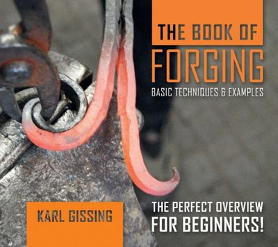 The Book of Forging - Basic Techniques and Examples