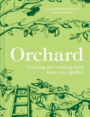 Orchard - Growing and Cooking Fruit from Your Garden