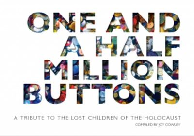 One and a Half Million Buttons: A Tribute to the Lost Children of the Holocaust