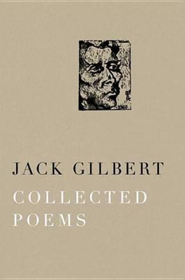 Jack Gilbert: Collected Poems