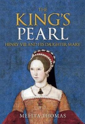 King's Pearl: Henry VIII and His Daughter Mary