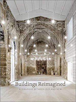Buildings Reimagined - A Dialogue Between Old and New