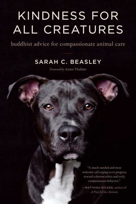 Kindness for All Creatures - Buddhist Advice for Compassionate Animal Care