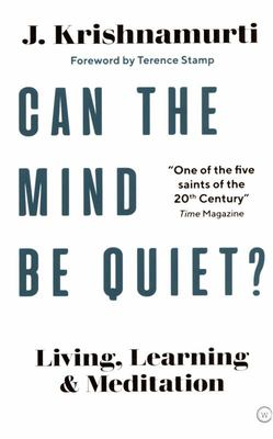 Can the Brain Be Quiet? - Living, Learning and Meditation