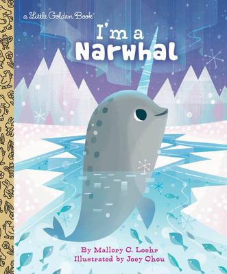 LGB I'm a Narwhal (Little Golden Book)