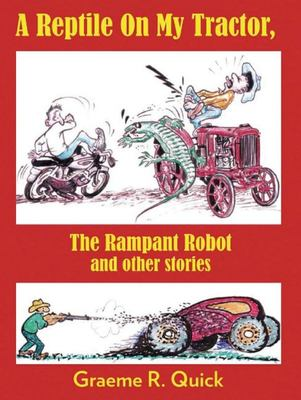 A Reptile on my Tractor: The Rampant Robot and other stories