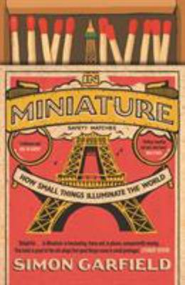 In Miniature - How Small Things Illuminate the World