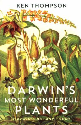 Darwin's Most Wonderful Plants - Darwin's Botany Today