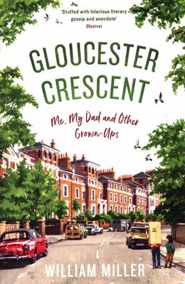 Gloucester Crescent - Me, My Dad and Other Grown-Ups