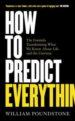 How to Predict Everything - The Formula Transforming What We Know about Life and the Universe
