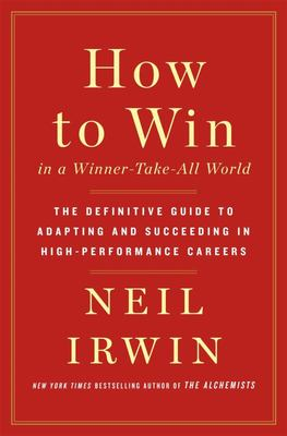 How to Win in a Winner-Take-All World: Career Management in the Twenty-First Century