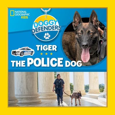 Doggy Defenders: Tiger the Police Dog