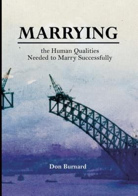 Marrying - The Human Qualities Needed to Marry Successfully