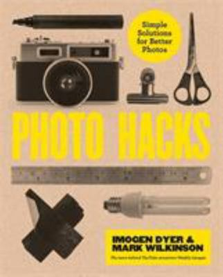 Photo Hacks - Cheat Your Way to Great Photography