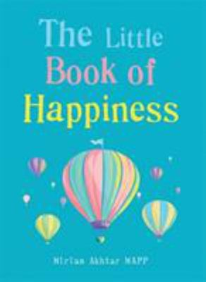 The Little Book of Happiness - Simple Practices for Sustainable Wellbeing