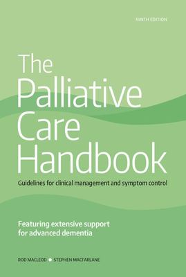 The Palliative Care Handbook - Guidelines for Clinical Management and Symptom Control
