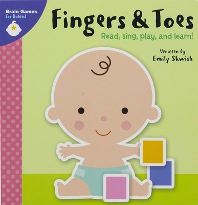 Fingers and Toes (Brain Games for Babies)