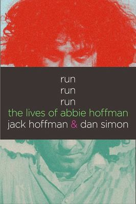 Run Run Run - The Lives of Abbie Hoffman