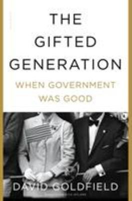 The Gifted Generation When Government Was Good
