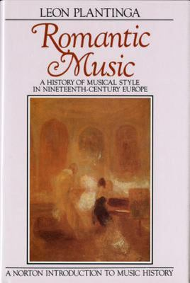 Romantic Music - A History of Musical Style in Nineteenth-Century Europe