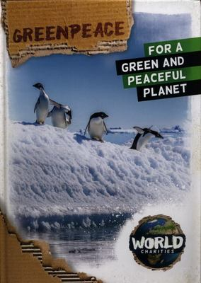Greenpeace - For a Green and Peaceful Planet