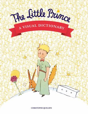 The Little Prince - A Visual Dictionnary
