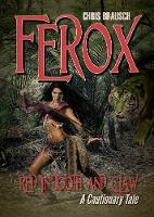 Ferox: Red in Tooth and Claw