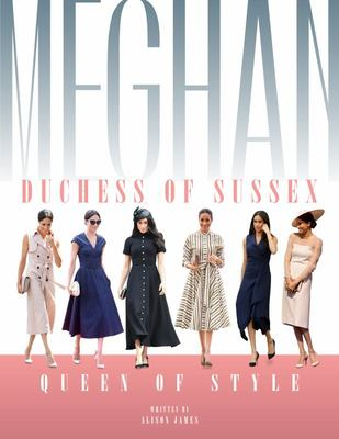 Meghan Duchess of Sussex - Queen of Style