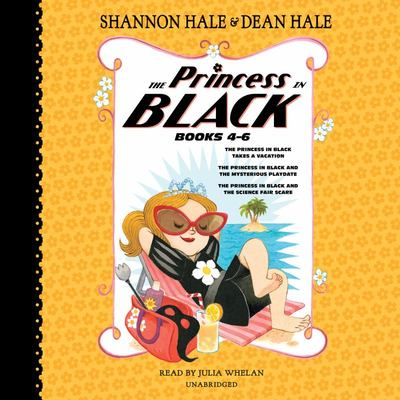 The Princess in Black, Books 4-6 - The Princess in Black Takes a Vacation; the Princess in Black and the Mysterious Playdate; the Princess in Black and the Science Fair Scare