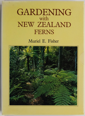 Gardening with New Zealand Plants, Shrubs & Trees and Gardening with New Zealand Ferns