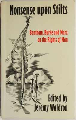 Nonsense upon Stilts - Bentham, Burke and Marx on the Rights of Man