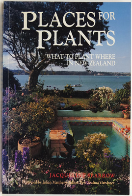 Places for Plants: What to Plant Where in New Zealand