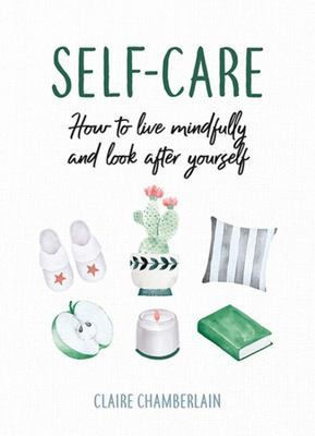 Self-Care - How to Live Mindfully and Look after Yourself
