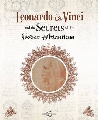 Leonardo Da Vinci and the Secrets of ...